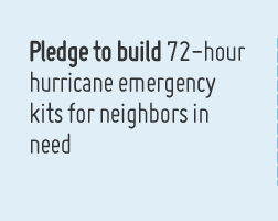 Pledge to build 72-hour hurricane emergency kits for neighbors in need